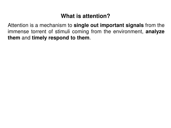 What is attention