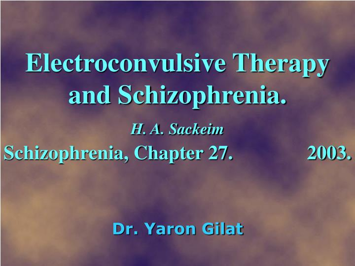 electroconvulsive therapy and schizophrenia n.