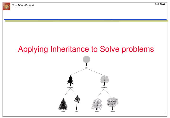 Applying Inheritance to Solve problems