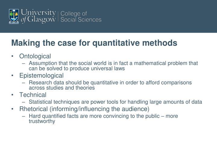 Making the case for quantitative methods