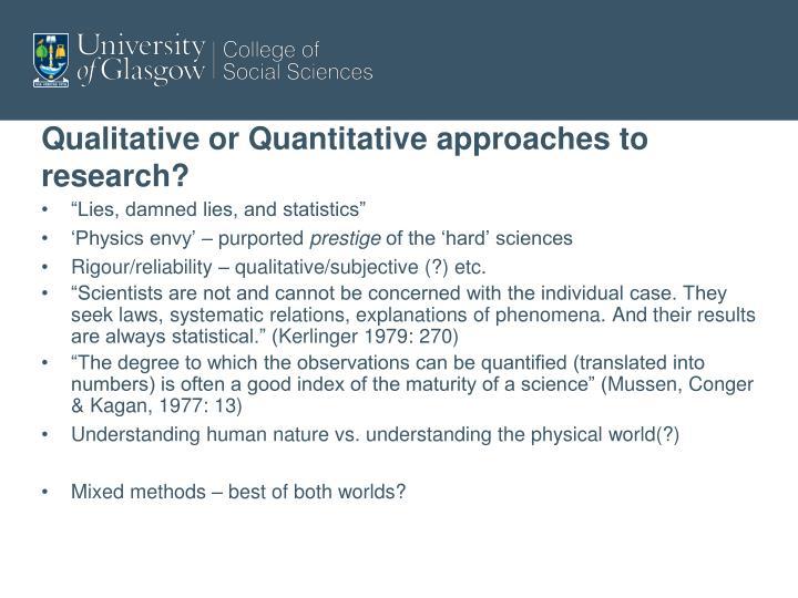 Qualitative or Quantitative approaches to research?