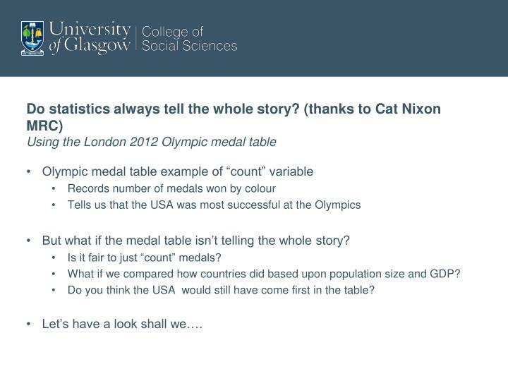 Do statistics always tell the whole story? (thanks to Cat Nixon MRC)