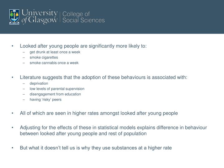 Looked after young people are significantly more likely to: