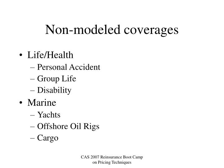Non-modeled coverages