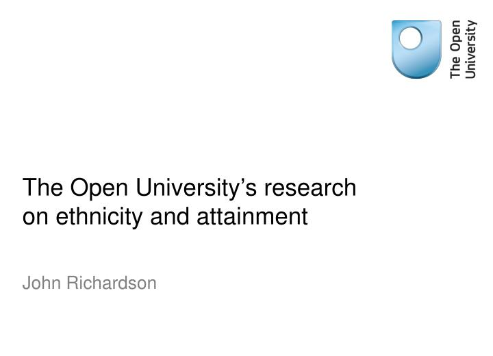 The open university s research on ethnicity and attainment