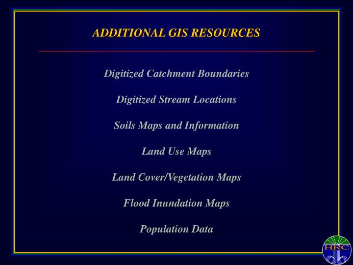 ADDITIONAL GIS RESOURCES