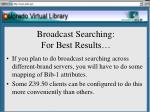 broadcast searching for best results