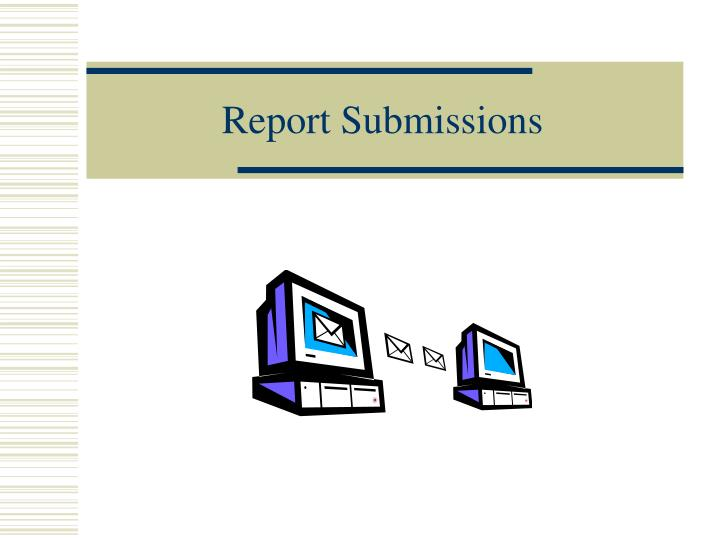 Report Submissions