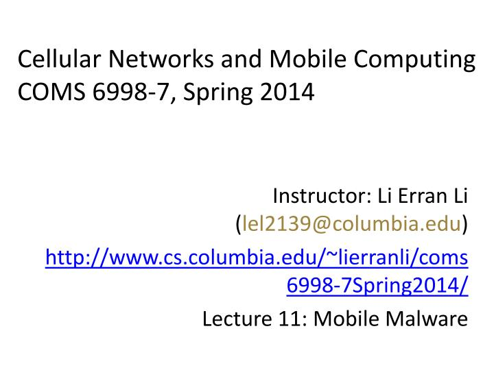 cellular networks and mobile computing coms 6998 7 spring 2014 n.