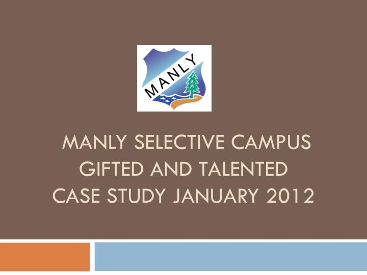 manly selective campus gifted and talented case study january 2012 n.