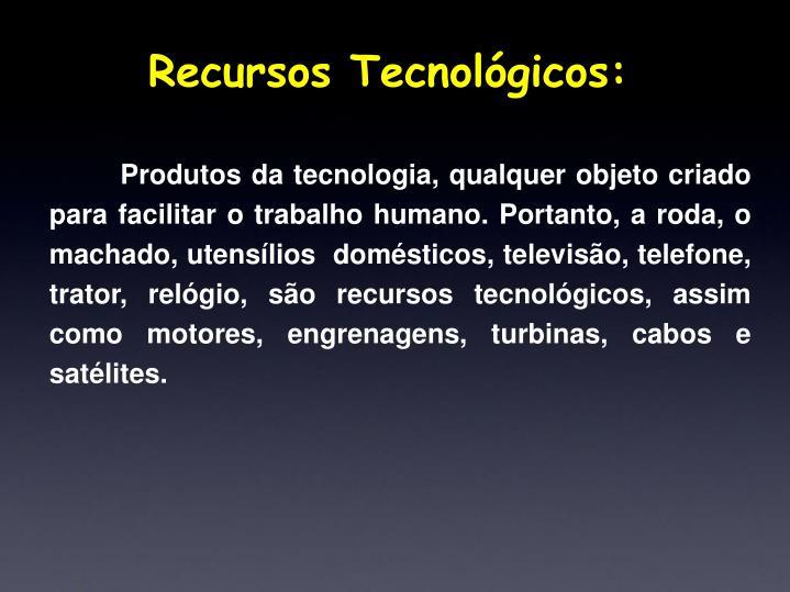 Recursos Tecnológicos: