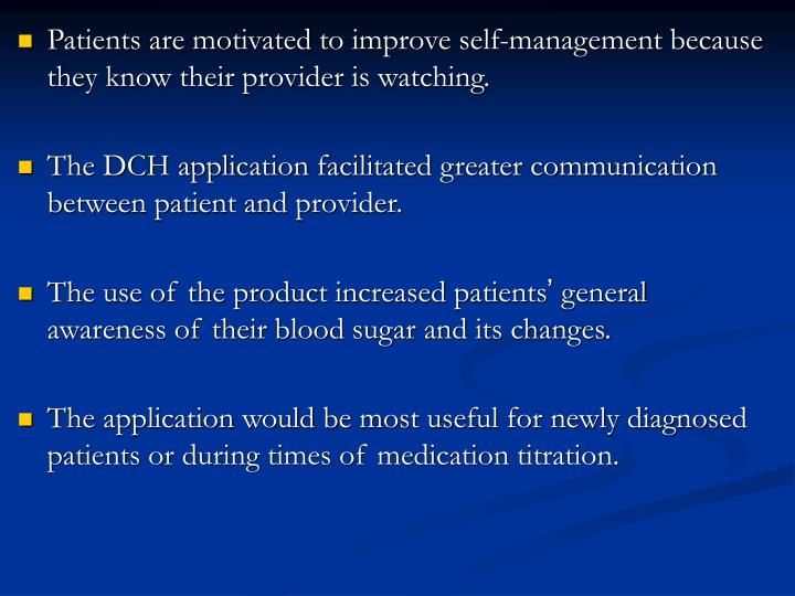 Patients are motivated to improve self-management because they know their provider is watching.