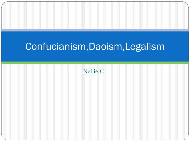 confucianism daoism and legalism States, of course, knew no daoists or legalists, though self-identifying flourished   will argue that neither confucius, mencius, nor xunzi would recog as one of.