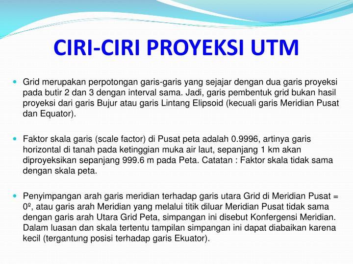 CIRI-CIRI PROYEKSI UTM
