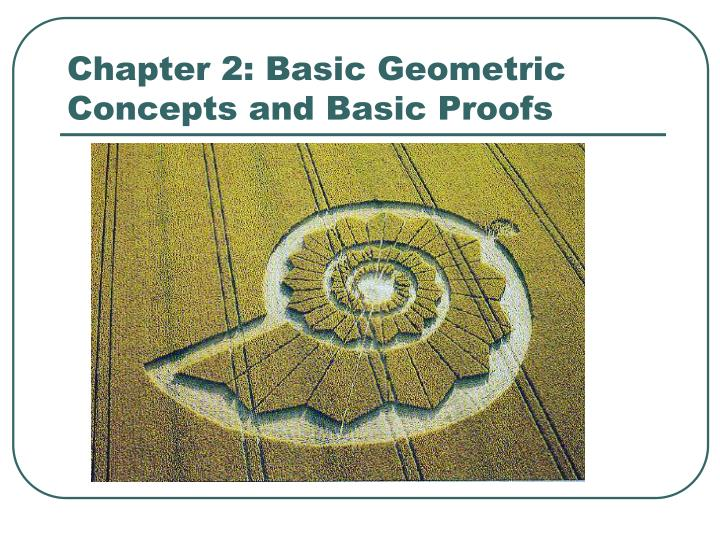 chapter 2 basic geometric concepts and basic proofs n.