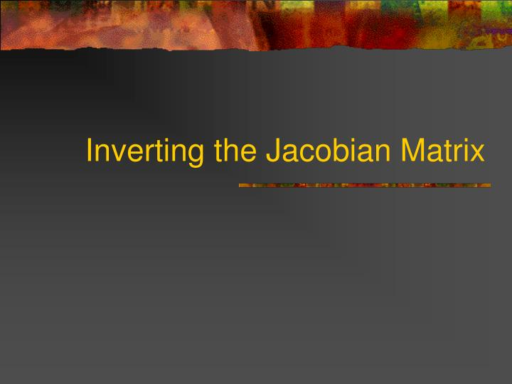 Inverting the Jacobian Matrix