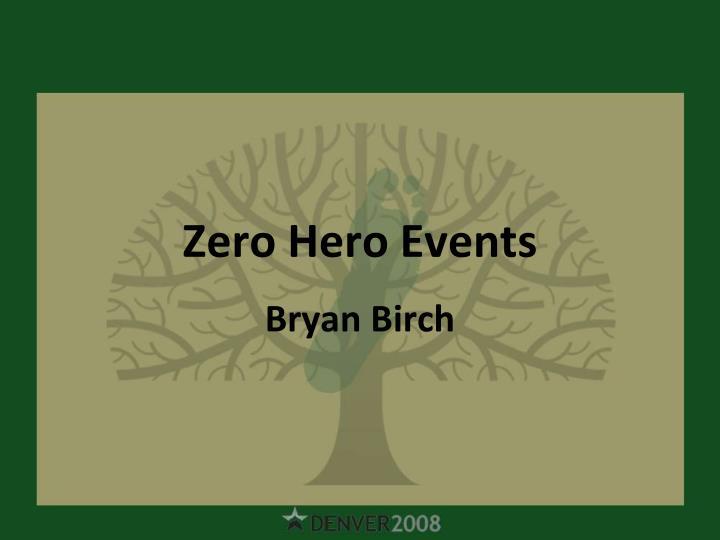 Zero Hero Events