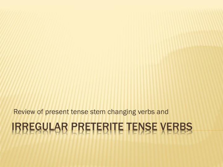 review of present tense stem changing verbs and