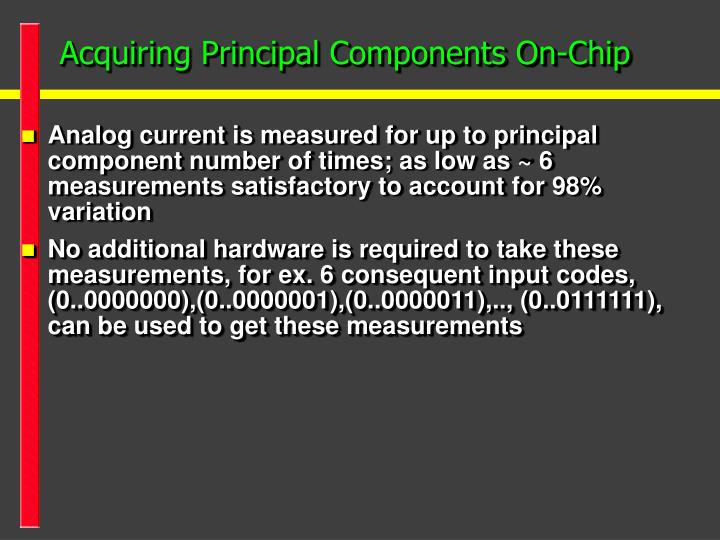 Acquiring Principal Components On-Chip