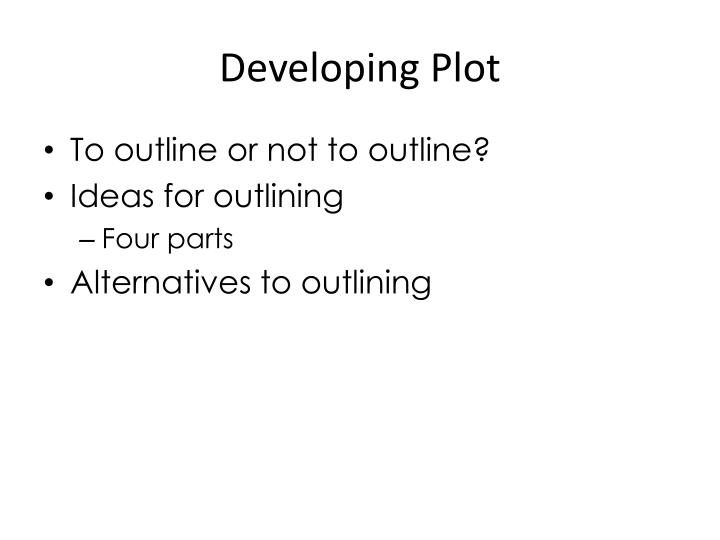 Developing Plot