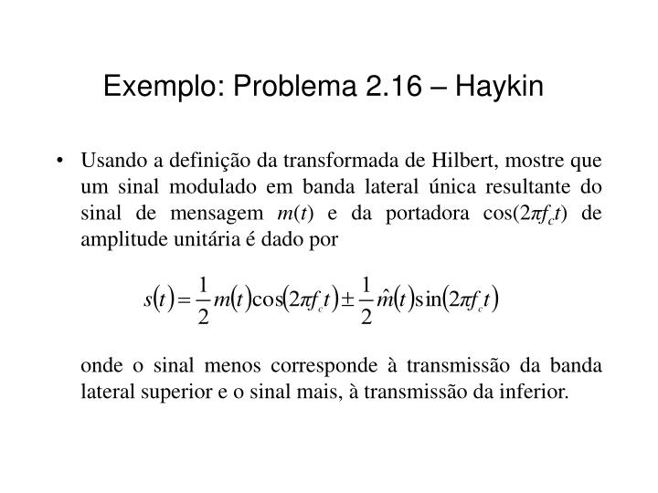 Exemplo: Problema 2.16 – Haykin