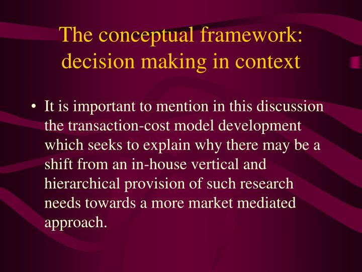 The conceptual framework: decision making in context