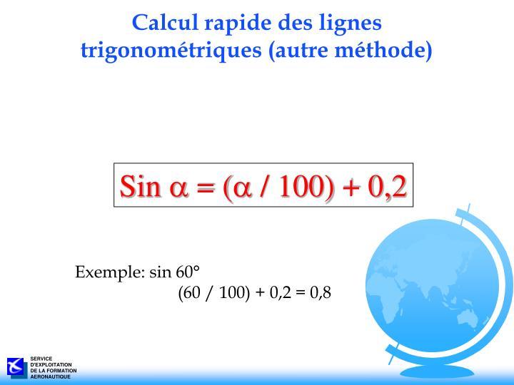 Calcul rapide des lignes trigonométriques (autre méthode)