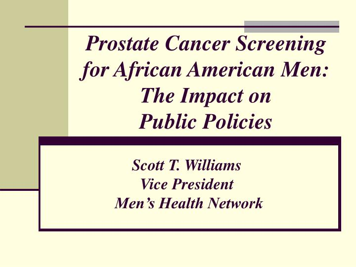 prostate cancer screening for african american men the impact on public policies n.