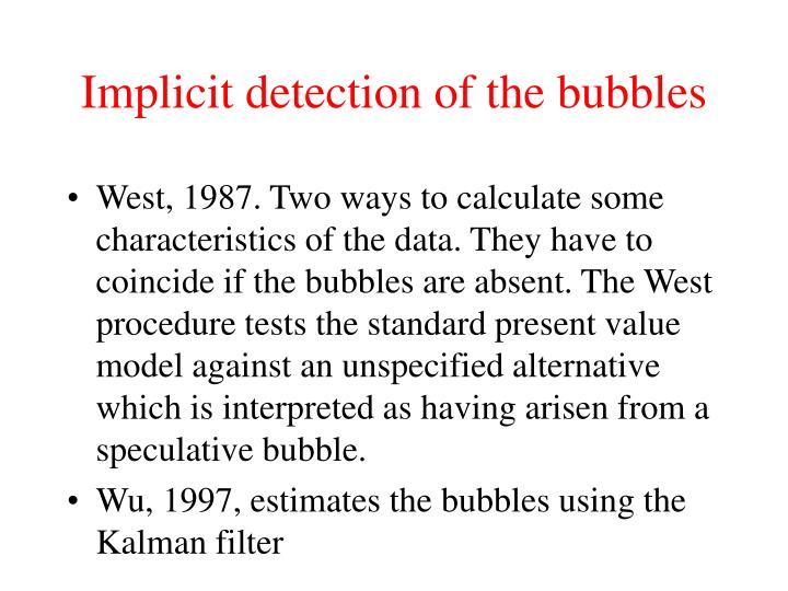 Implicit detection of the bubbles