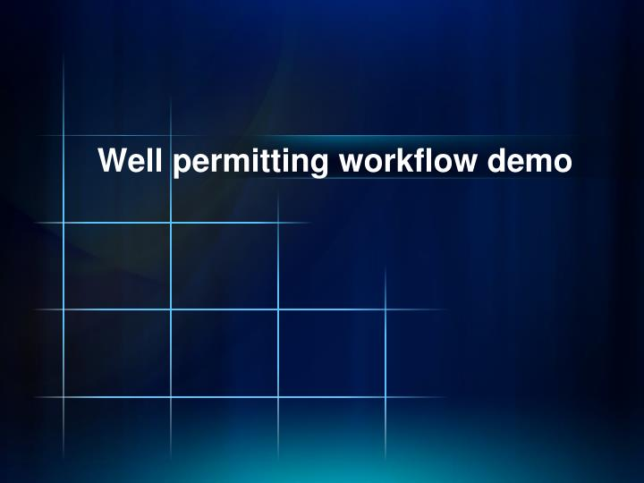 Well permitting workflow demo