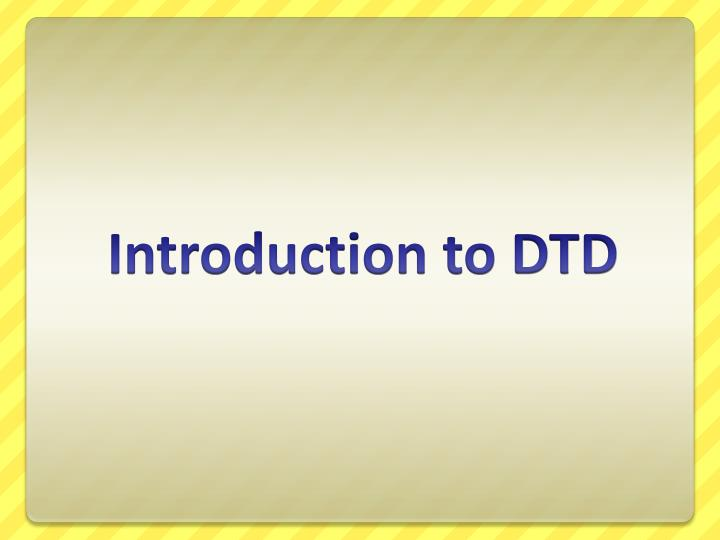 introduction to dtd n.