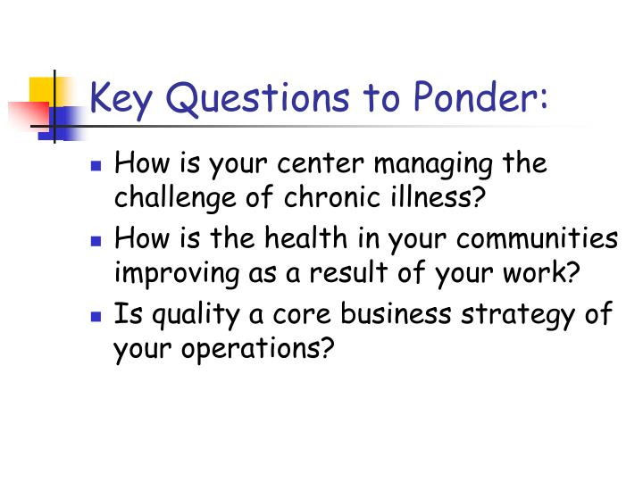 Key Questions to Ponder: