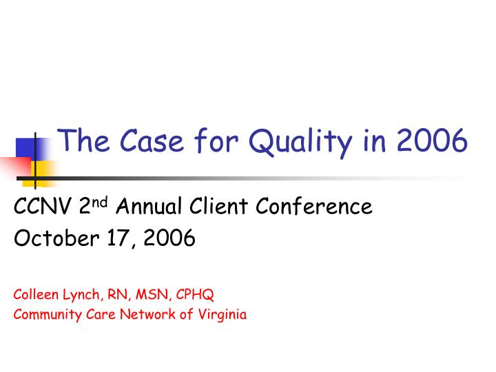The case for quality in 2006