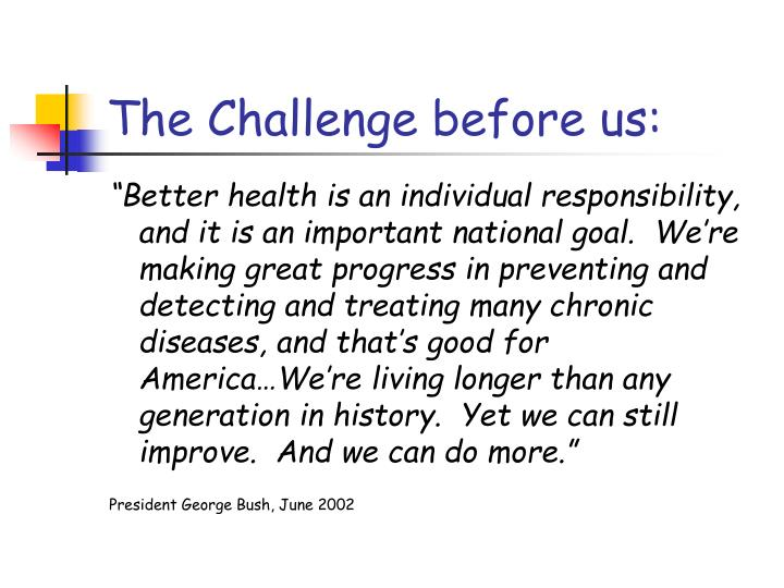 The Challenge before us:
