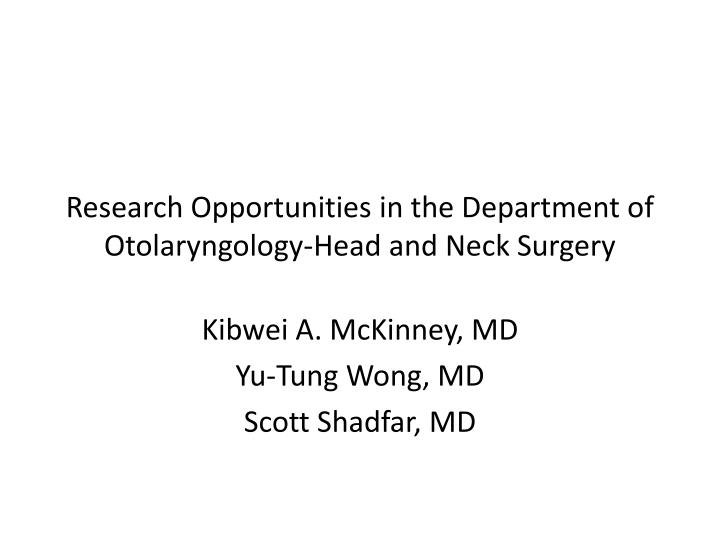 research opportunities in the department of otolaryngology head and neck surgery n.