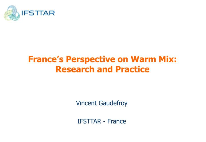 france s perspective on warm mix research and practice n.