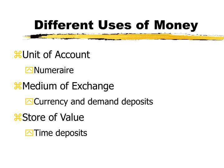 Different Uses of Money