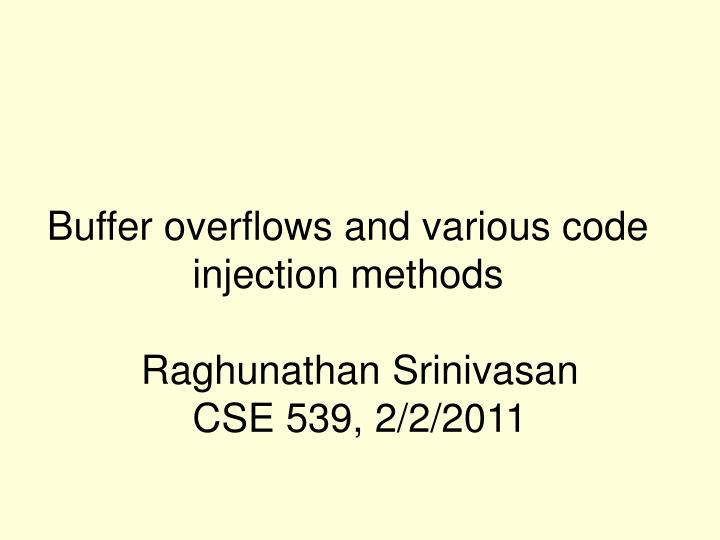 buffer overflows and various code injection methods n.