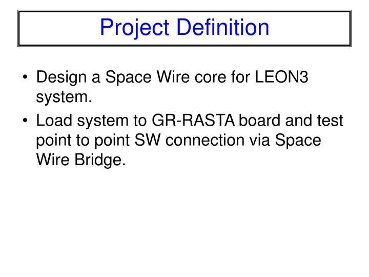 Design a Space Wire core for LEON3 system.