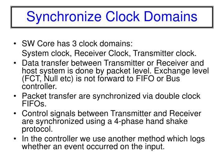 SW Core has 3 clock domains:
