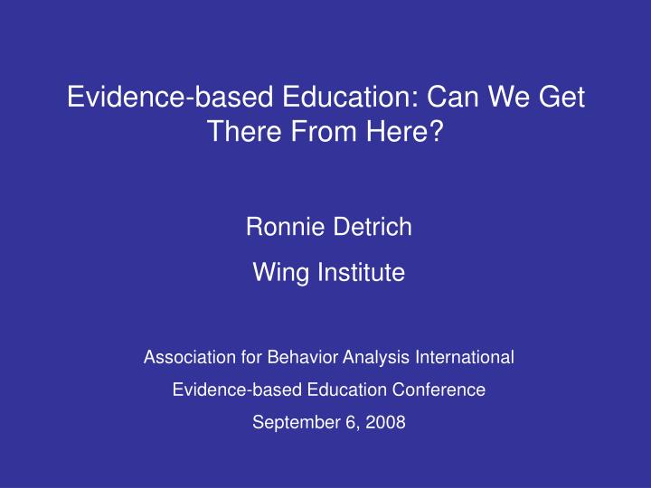 Evidence based education can we get there from here