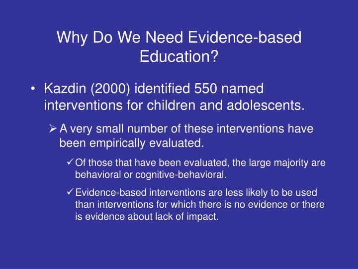 Why Do We Need Evidence-based Education?