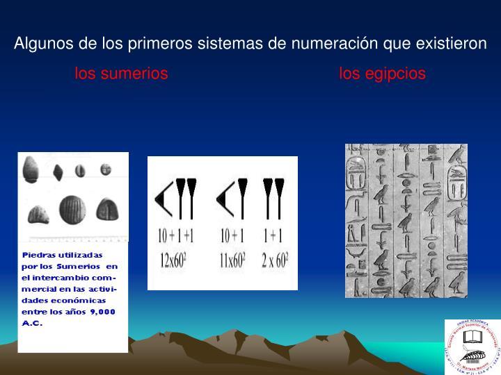 Algunos de los primeros sistemas de numeración que existieron