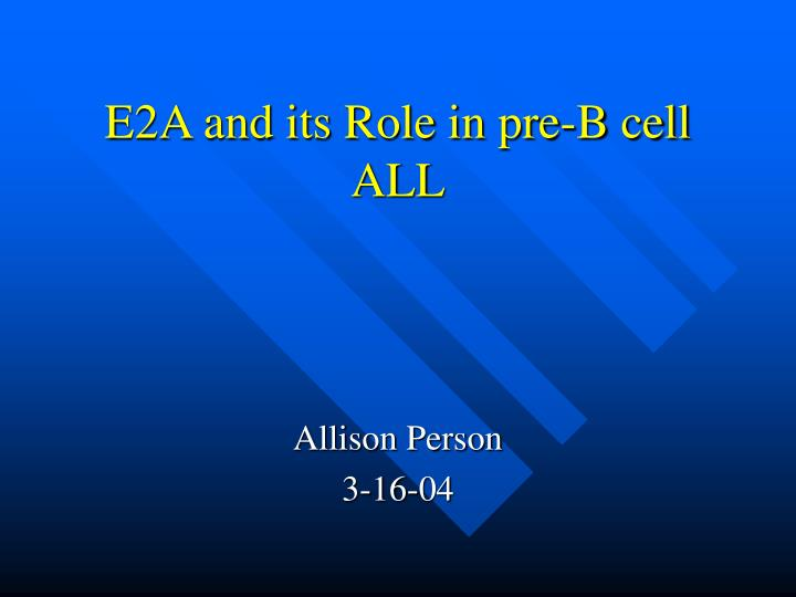 E2a and its role in pre b cell all