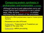 comparing protein synthesis in prokaryotes and eukaryotes a review