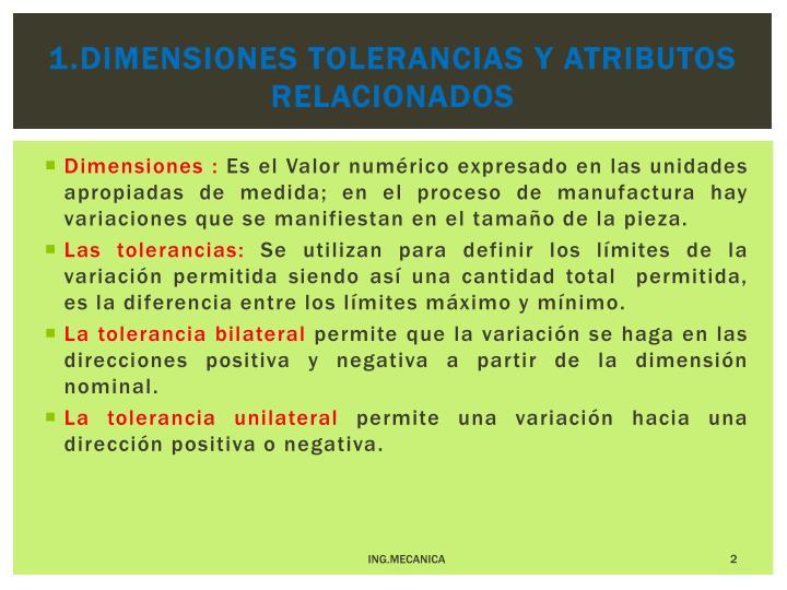 1 dimensiones tolerancias y atributos relacionados