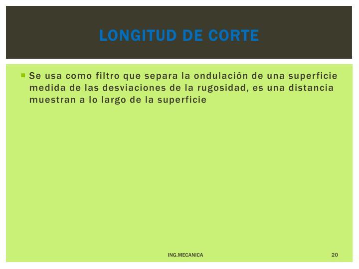 LONGITUD DE CORTE