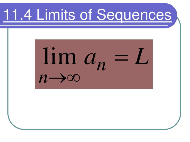 11.4 Limits of Sequences
