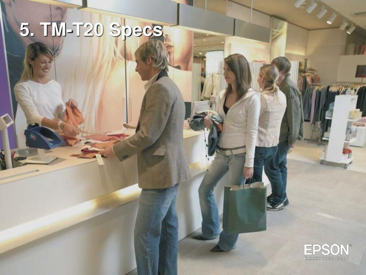 5. TM-T20 Specs