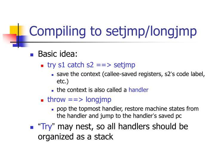 Compiling to setjmp/longjmp
